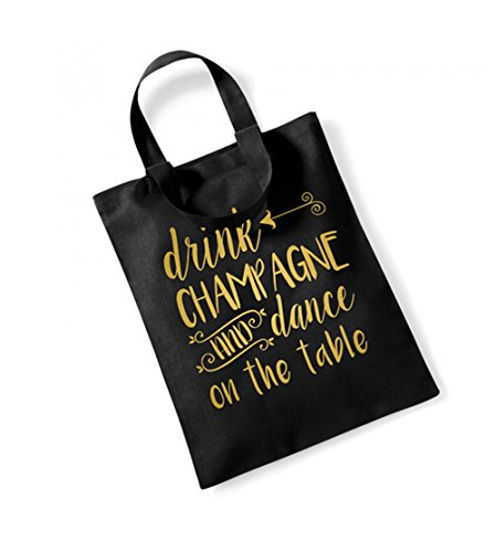 Drink Champagne and Dance On The Table - Large Canvas Fun Slogan Tote Bag Black/Gold