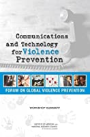 Communications and Technology for Violence Prevention: Workshop Summary Front Cover