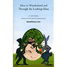Alice Through the Looking-Glass (Annotated) (English Edition)