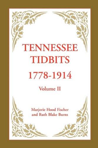 2: Tennessee Tidbits, 1778-1914, Volume II