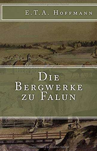 Download Die Bergwerke zu Falun (Klassiker der Weltliteratur) (Volume 37) (German Edition) pdf epub
