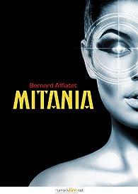 Mitania : Au coeur de la légende par Bernard Afflatet