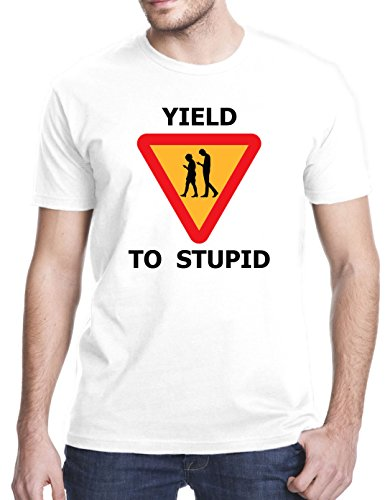 Yield To Stupid Funny T-Shirt, 3XL, White (Best Funny Facebook Status Updates)