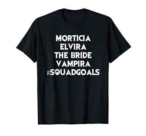 Mortica Elvira The Bride Vampira #squadgoals T-shirt