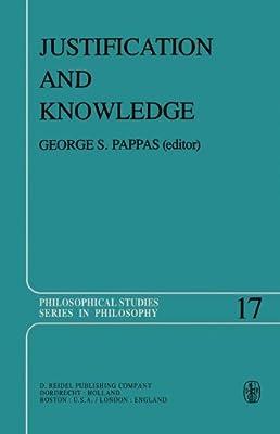 Justification and Knowledge: New Studies in Epistemology (Philosophical Studies Series)