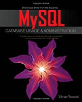 MySQL Database Usage & Administration Front Cover