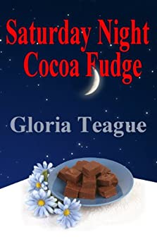 Saturday Night Cocoa Fudge: a Little Girl in the 1950s South by [Teague, Gloria]