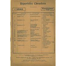 Repertoire Choudens. 1er serie. Conducteur piano - 1ers violons - V.lle et Cbsse - Hautbois - Cors - Batterie - Basson - 3e Trombone - 1er et 2e trombone - 1ers violons - Flutes - Pistons - Clarinettes - Altos - 2es violons - Timbale.