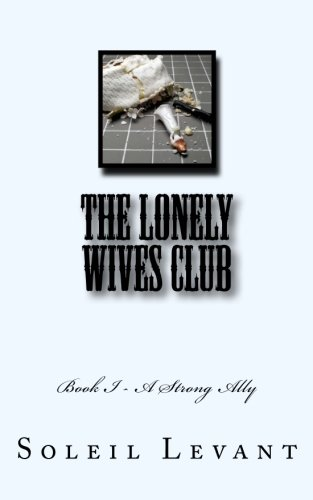 The Lonely Wives Club: Book I - A Strong Ally pdf