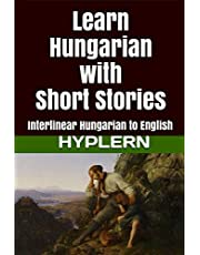 Learn Hungarian with Short Stories: Interlinear Hungarian to English