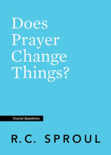 Does Prayer Change Things? (Crucial Questions) ()