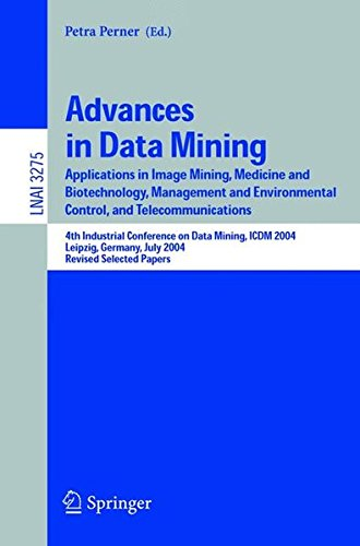 Advances in Data Mining: Applications in Image Mining, Medicine and Biotechnology, Management and Environmental Control,