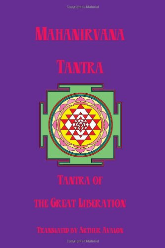 Mahanirvana Tantra: Tantra Of The Great Liberation por Arthur Avalon