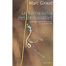 Le Kama-sutra des demoiselles: La vie extraordinaire des animaux qui nous entourent