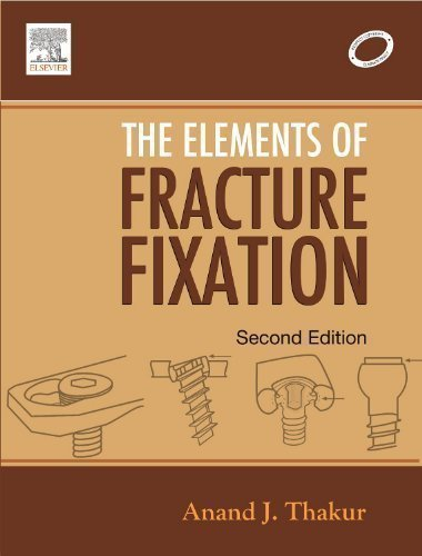 Elements of Fracture Fixation, 2e 2nd (second) Edition by Thakur MS(Ortho) FCPS Dortho, Anand J. published by Elsevier India (2010)