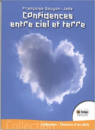 Lire Confidences entre ciel et terre pdf, epub ebook