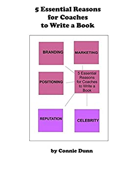 5 Essential Reasons for Coaches to Write a Book by [Dunn, Connie]