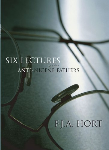 Six Lectures on the Ante-Nicene Fathers: