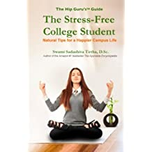 The Stressfree College Student: Natural Tips for a Happier Campus Life