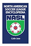 img - for North American Soccer League Encyclopedia book / textbook / text book