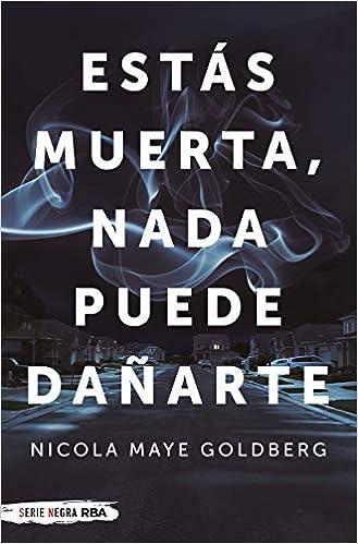 Estás muerta, nada puede dañarte de Nicola Maye Goldberg