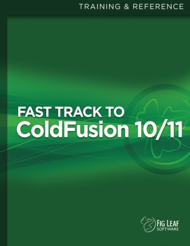 Fast Track to ColdFusion 10/11 by CreateSpace Independent Publishing Platform