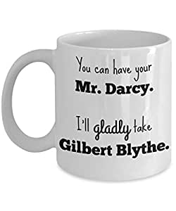 """Book Lover's Anne of Green Gables, """"You can have your Mr. Darcy..."""" Ceramic Coffee Mug. For fans of Gilbert Blythe"""