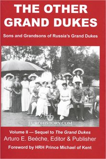 The Other Grand Dukes (Sons and Grandsons of Russia's Tsars and Grand Dukes)