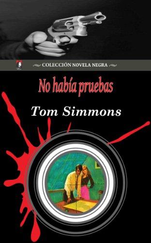 No había pruebas (Colección Novela Negra) (Spanish Edition) by [Simmons,