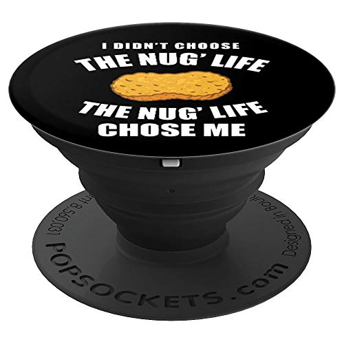 - Nug Life Gifts Funny Chicken Nugget Chicken Lover Gifts - PopSockets Grip and Stand for Phones and Tablets