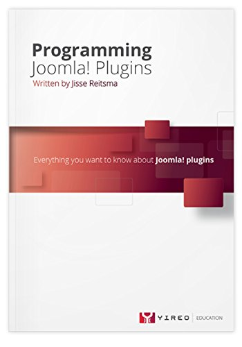 Programming Joomla Plugins: Everything you want to know about Joomla plugins (English Edition)