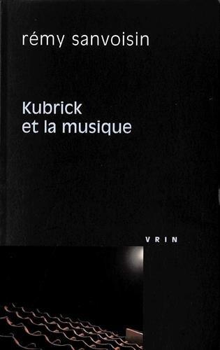 Kubrick et la musique (Philosophie Et Cinema) (French Edition)