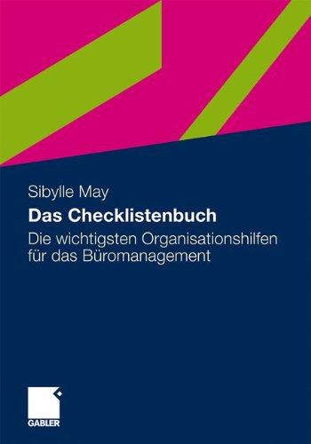 Das Checklistenbuch: Die Wichtigsten Organisationshilfen für das Büromanagement (German Edition)