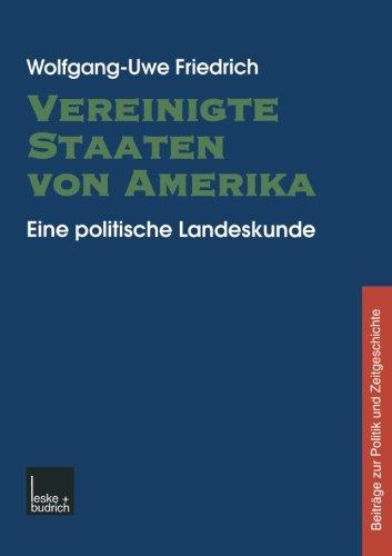 Vereinigte Staaten von Amerika: Eine Politische Landeskunde (Beiträge Zur Politik Und Zeitgeschichte) (German Edition)