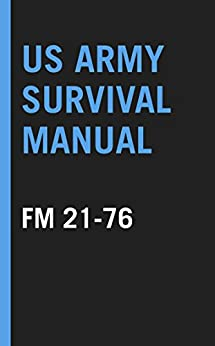 US Army Survival Manual: FM 21-76 by [Department of Defense]
