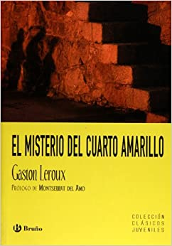 El misterio del cuarto amarillo (Clasicos Juveniles / Juvenile Classics) (Spanish Edition)