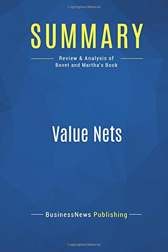 Read Online Summary: Value Nets: Review and Analysis of Bovet and Martha's Book ebook