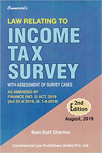 Law Relating to Income Tax Survey with Assessment of Survey Cases 2nd Edition August, 2019