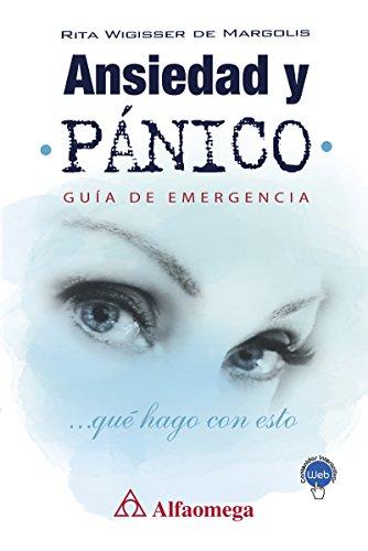 Ansiedad y pánico. Guía de emergencia (Spanish Edition) by [Rita Wigisser De