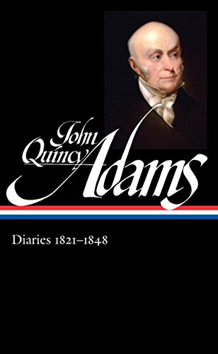 John Quincy Adams: Diaries Vol. 2 1821-1848 (LOA #294) (Library of America Adams Family Collection Book 6)