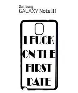 I F*ck on the First Date Mobile Cell Phone Case Samsung Note 3 Black