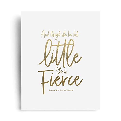 (Though She Be But Little She Is Fierce Wall Art, Wall Decor, Inspirational Quotes, Gold Foil Sign, Motivational Design For Living Room, Bedroom or Nursery, 8x10 Print — from Bliss Paper Boutique)