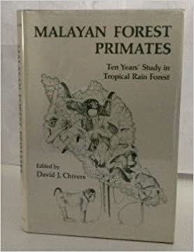 Malayan Forest Primates: Ten Years' Study in Tropical Rain