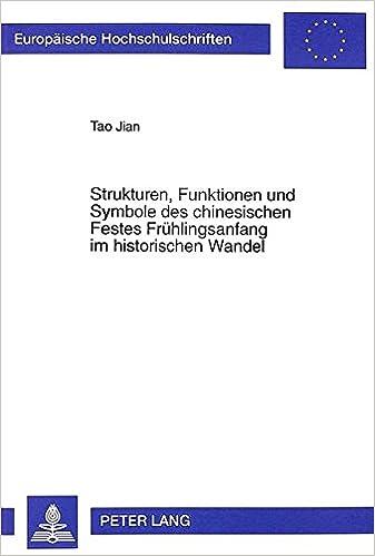 Strukturen, Funktionen und Symbole des chinesischen Festes ...