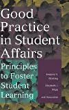 Gregory S. Blimling: Good Practice in Student Affairs : Principles to Foster Student Learning (Hardcover); 1999 Edition