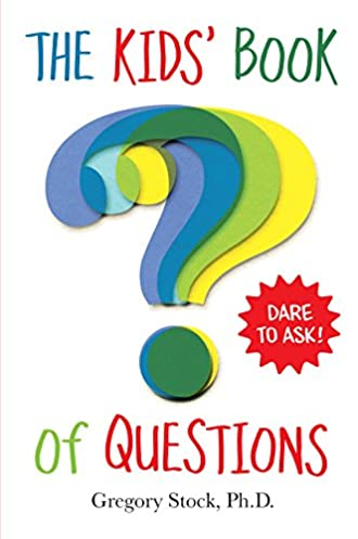 the kids book of questions gregory stock ph d 9780761184645 rh amazon com Bible Study Guides Book Discussion Books