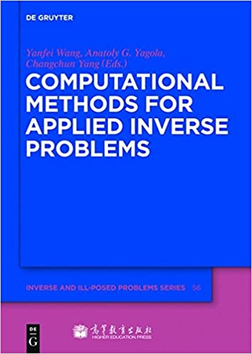 Computational Methods for Applied Inverse Problems (Inverse and Ill-Posed Problems)