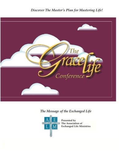 The Grace Life Conference: Discover The Master's Plan for Mastering Life!