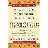 Teaching Montessori in the Home: Pre-School Years: The Pre-School Years