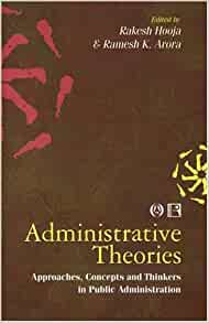 administrative theories in public administration Theories in publicadministration fdm 203 methods of social  heart of  administration, and that the vocabulary of administrative theory must.